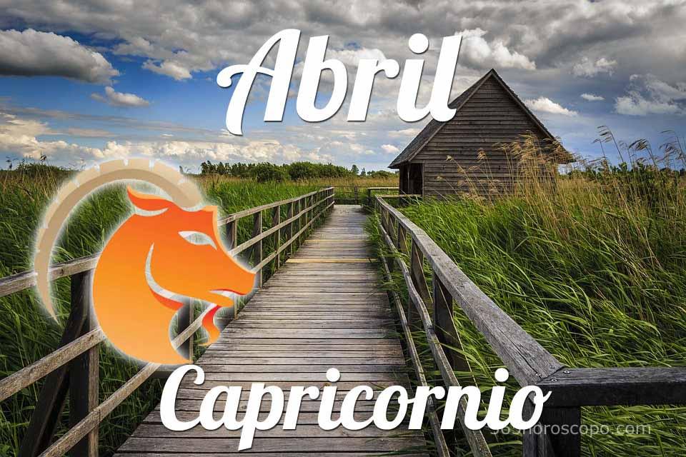 Capricornio horóscopo Abril