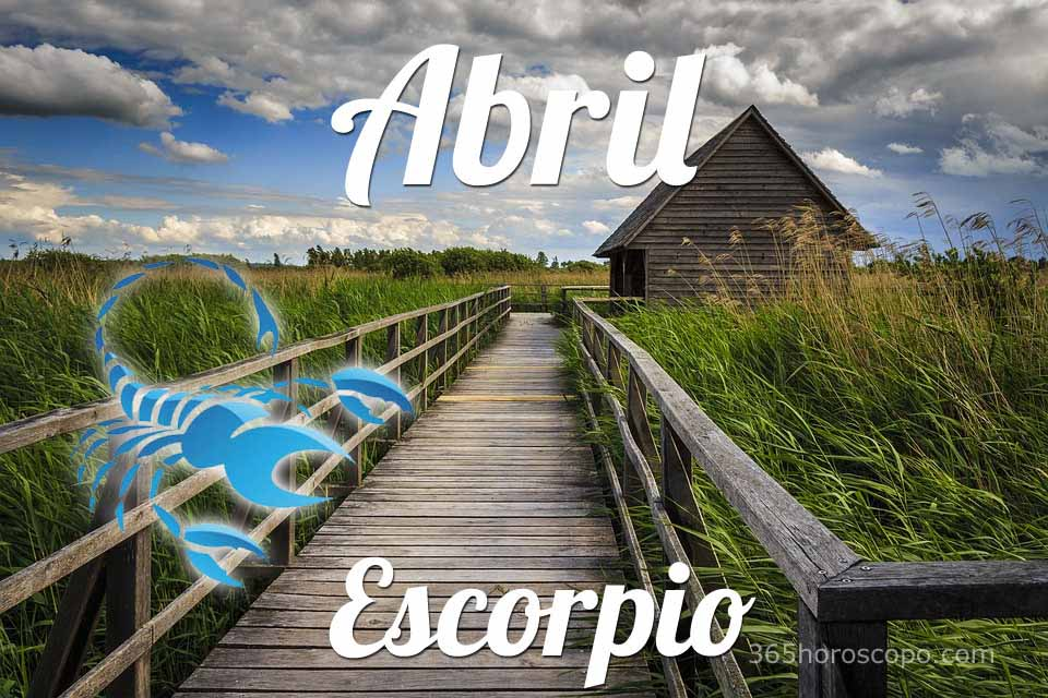 Escorpio horóscopo Abril