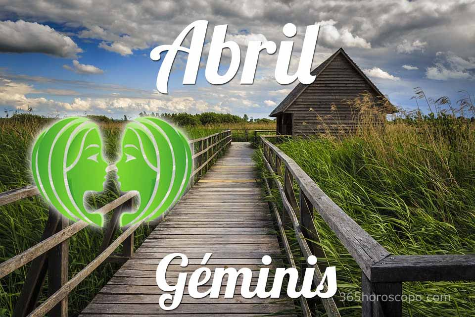 Géminis horóscopo Abril