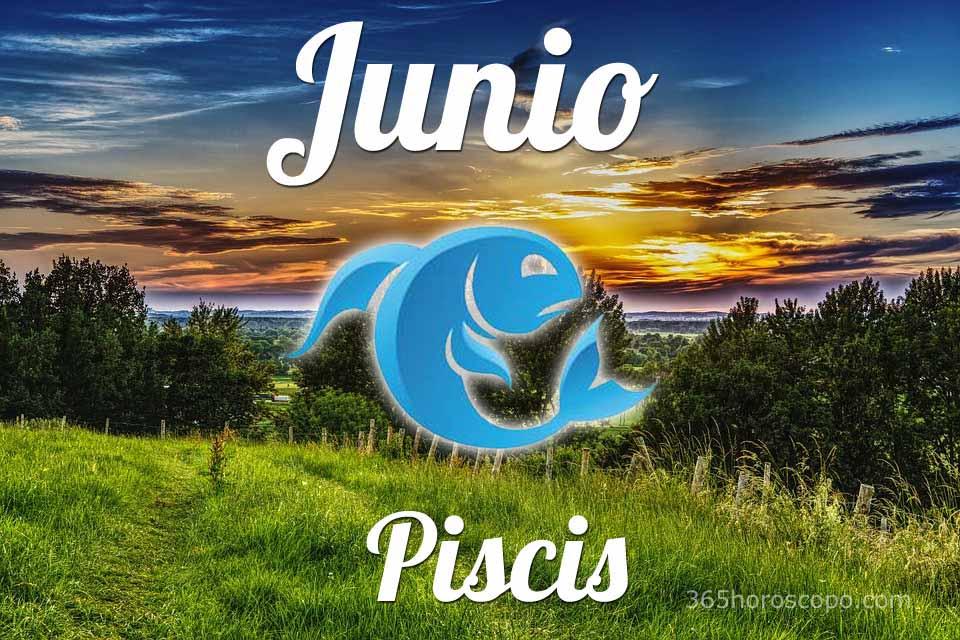 Piscis horóscopo Junio