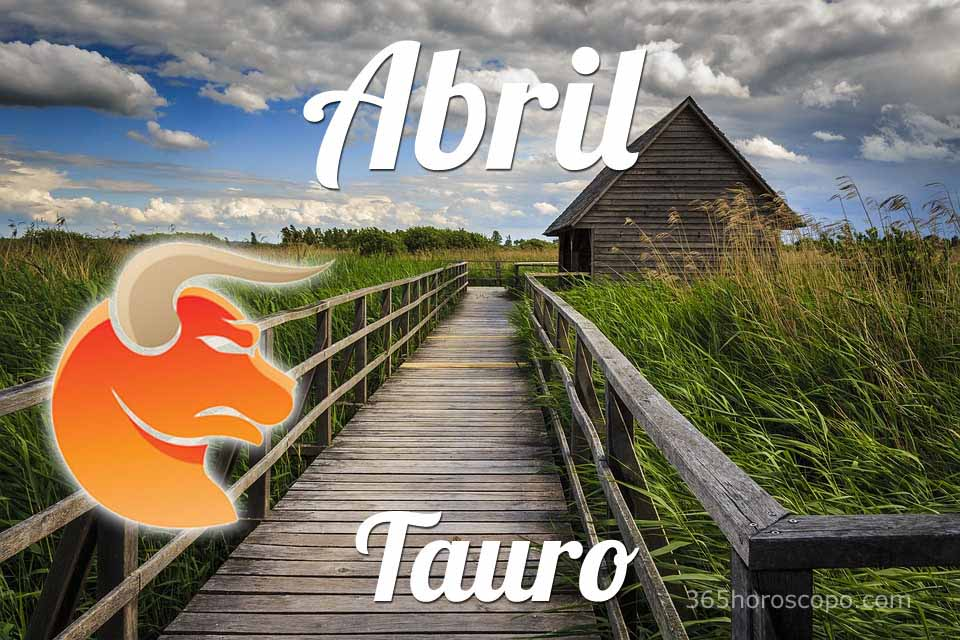 Tauro horóscopo Abril