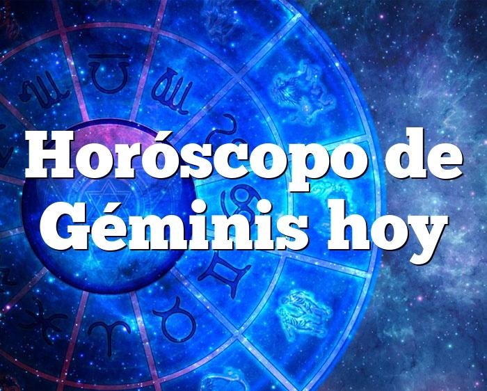 Horóscopo de Géminis hoy