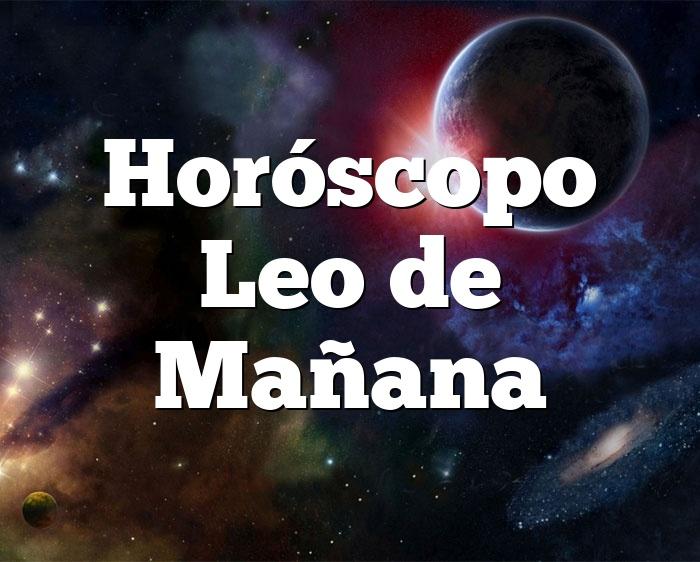 Horóscopo Leo de Mañana