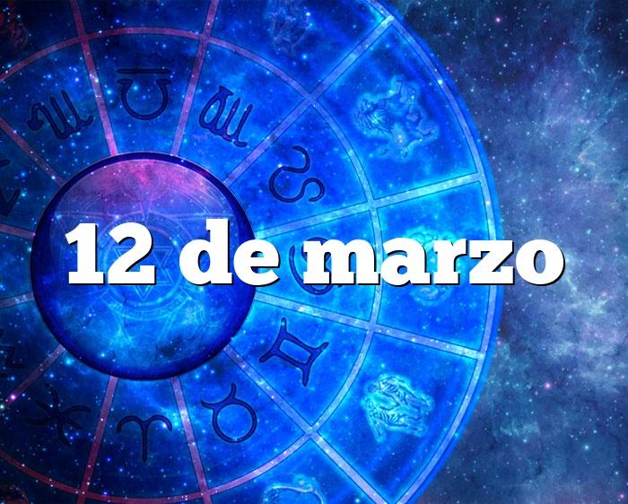 12 de marzo