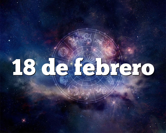 18 de febrero