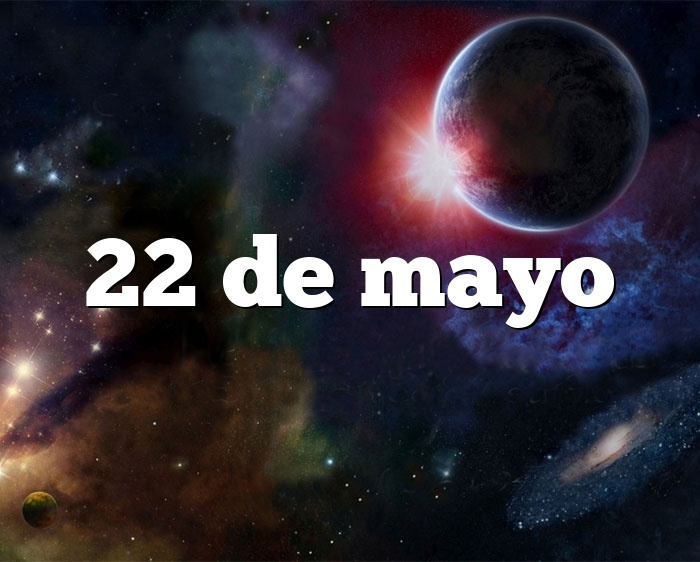 22 de mayo