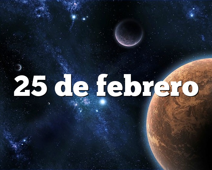 25 de febrero