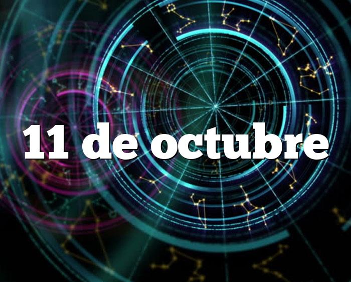11 de octubre