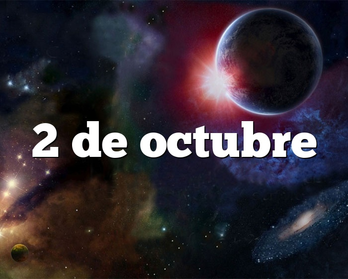 2 De Octubre Horóscopo Y Personalidad 2 De Octubre Signo Del Zodiaco