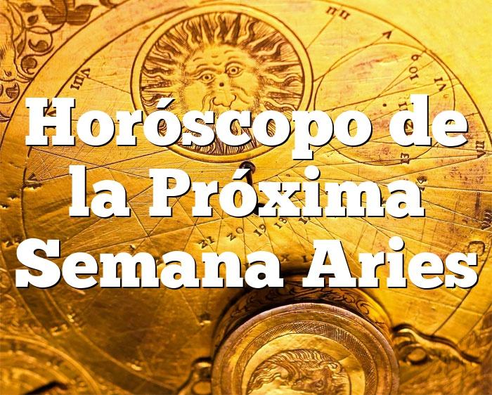 Horóscopo de la Próxima Semana Aries