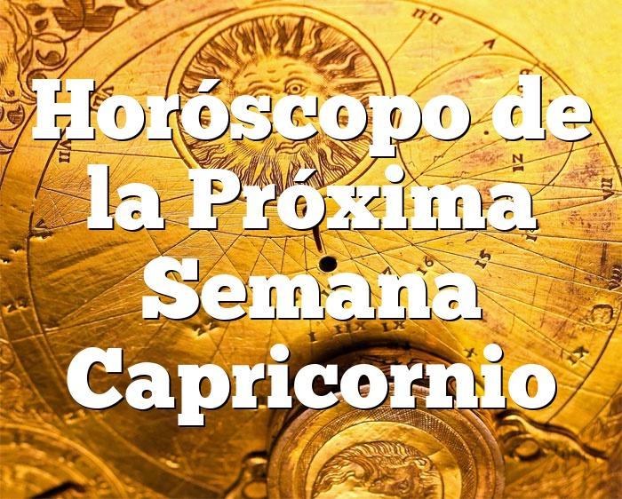 Horóscopo de la Próxima Semana Capricornio