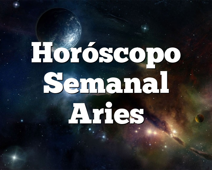 Horóscopo Semanal Aries