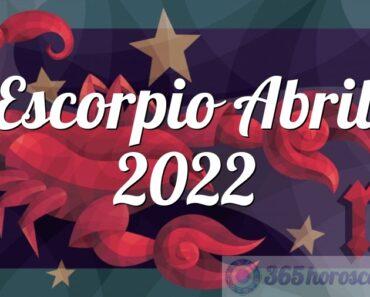 Escorpio Abril 2022