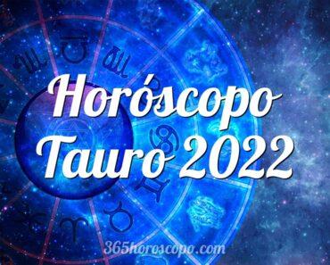 Horóscopo Tauro 2022