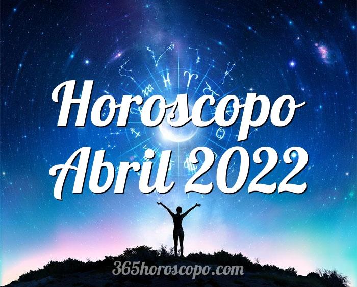 Horoscopo Abril 2022