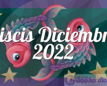 Piscis Diciembre 2022