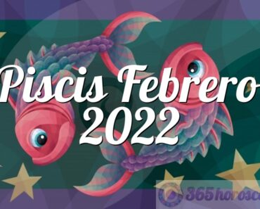 Piscis Febrero 2022