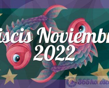 Piscis Noviembre 2022